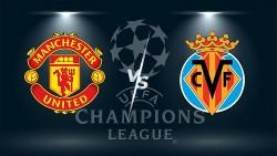 Link xem trực tiếp MU vs Villarreal 2h ngày 30/9: Ronaldo ra sân nhiều nhất ở cúp C1