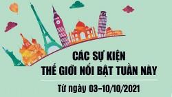 Dự kiến các sự kiện thế giới nổi bật tuần từ 4/10 đến ngày 10/10/2021