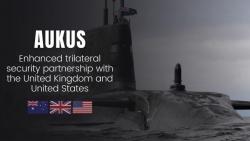 Truyền thông Pháp: Thỏa thuận AUKUS củng cố chiến lược 'Nước Anh toàn cầu'