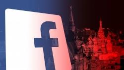 Bị Facebook 'đắc tội', Nga quyết không để yên, lập tức soạn thảo đề xuất tăng cường chủ quyền, các mạng xã hội vào 'tầm ngắm'