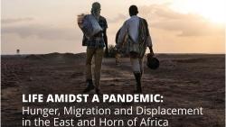 Đại dịch Covid-19 khiến khủng hoảng nhân đạo tại khu vực Sừng châu Phi thêm trầm trọng