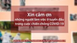 WHO tại Việt Nam: Xin cảm ơn những người anh hùng trong cuộc chiến chống Covid-19