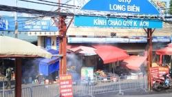 Phong tỏa chợ Long Biên - chợ đầu mối lớn nhất Thủ đô, từ 13h ngày 3/8