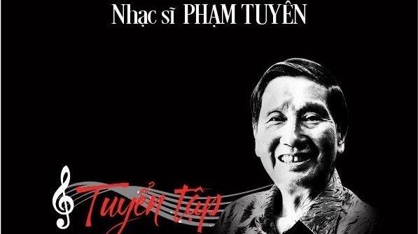 Nhạc sĩ Phạm Tuyên - 'Cây đại thụ và Cánh én tuổi thơ'