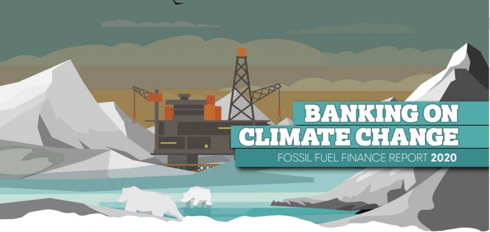 60 ngân hàng lớn nhất thế giới đầu tư vào nhiên liệu hóa thạch