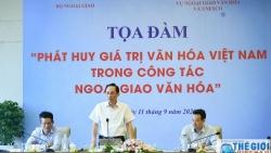 Làm gì để phát huy giá trị văn hóa Việt Nam trong công tác ngoại giao văn hóa?