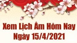 Lịch âm 15/4 - Xem âm lịch hôm nay thứ 5 ngày 15/4/2021 chính xác nhất - Lịch vạn niên 15/4/2021