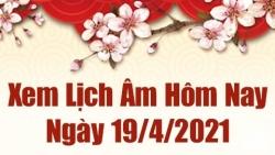 Lịch âm 19/4 - Xem âm lịch hôm nay thứ 2 ngày 19/4/2021 chính xác nhất - Lịch vạn niên 19/4/2021
