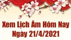 Lịch âm 21/4 - Xem âm lịch hôm nay thứ 4 ngày 21/4/2021 chính xác nhất - Lịch vạn niên 21/4/2021