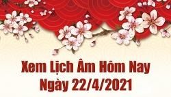 Lịch âm 22/4 - Xem âm lịch hôm nay thứ 5 ngày 22/4 /2021 chính xác nhất - Lịch vạn niên 22/4/2021