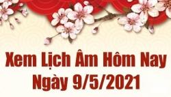 Lịch âm 9/5 - Xem âm lịch hôm nay Chủ nhật ngày 9/5/2021 chính xác nhất - Lịch vạn niên 9/5/2021