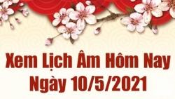Lịch âm 10/5 - Xem âm lịch hôm nay thứ 2 ngày 10/5/2021 chính xác nhất - Lịch vạn niên 10/5/2021