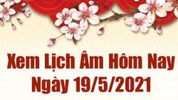 Lịch âm 19/5 - Xem âm lịch hôm nay thứ 4 ngày 19/5/2021 chính xác nhất  - Lịch vạn niên 19/5/2021