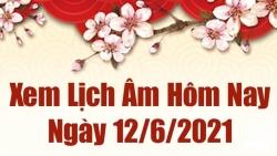 Lịch âm 12/6 - Xem âm lịch hôm nay thứ 7 ngày 12/6/2021 chính xác nhất - Lịch vạn niên 12/6/2021