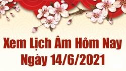 Lịch âm 14/6 - Xem âm lịch hôm nay thứ 2 ngày 14/6/2021 chính xác nhất - Lịch vạn niên 14/6/2021