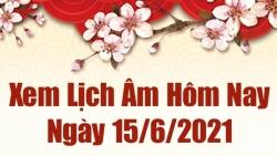Lịch âm 15/6 - Xem âm lịch hôm nay thứ 3 ngày 15/6/2021 chính xác nhất - Lịch vạn niên 15/6/2021