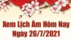 Lịch âm 26/7 - Xem âm lịch hôm nay thứ 2 ngày 26/7/2021 chính xác nhất - Lịch vạn niên 26/7/2021