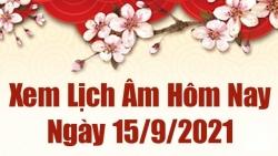 Lịch âm 15/9 - Xem âm lịch hôm nay thứ 4 ngày 15/9/2021 chính xác nhất - Lịch vạn niên 15/9/2021
