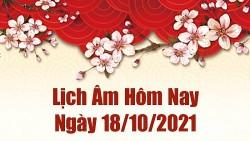 Lịch âm 18/10, Xem âm lịch hôm nay thứ Hai ngày 18/10/2021 chính xác nhất. Lịch vạn niên