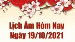 Lịch âm 19/10, Xem âm lịch hôm nay thứ Ba ngày 19/10/2021 chính xác nhất. Lịch vạn niên