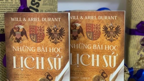 Những bài học lịch sử từ bốn thập kỷ làm việc của cặp vợ chồng tác giả nổi tiếng Durant