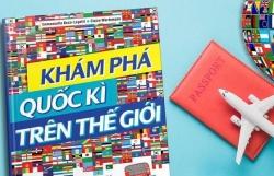 Ra mắt sách Khám phá Quốc kỳ trên thế giới
