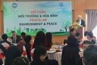 """Hội thảo """"Môi trường và Hòa bình"""" tại Hà Nội"""