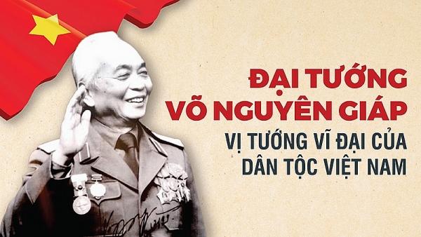Đại tướng Võ Nguyên Giáp - Vị tướng vĩ đại của dân tộc Việt Nam