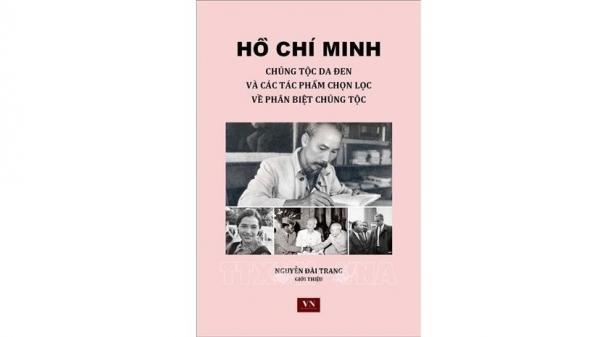 Học giả Canada đánh giá cao tư tưởng của Chủ tịch Hồ Chí Minh về chống phân biệt chủng tộc