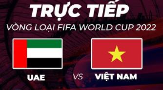 Xem trực tiếp trận Việt Nam vs UAE trên tivi, điện thoại, Youtube, Facebook, website ở đâu, kênh nào?