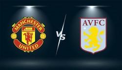 Link xem trực tiếp MU vs Aston Villa vòng 6 Ngoại hạng Anh 18h30 ngày 25/9