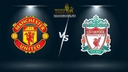 Nhận định MU vs Liverpool 22h30 ngày 24/10: Chủ nhà chống đỡ 'cuồng phong'