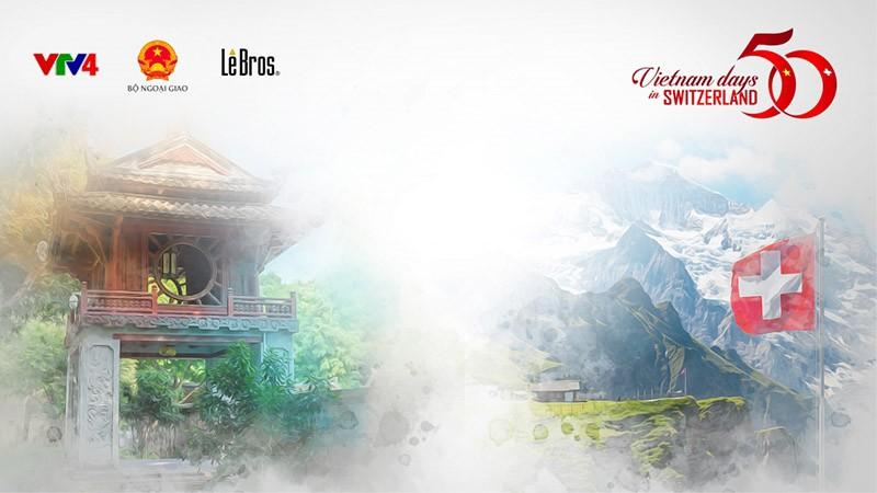 Trực tuyến 'Ngày Việt Nam tại Thụy Sỹ năm 2021'