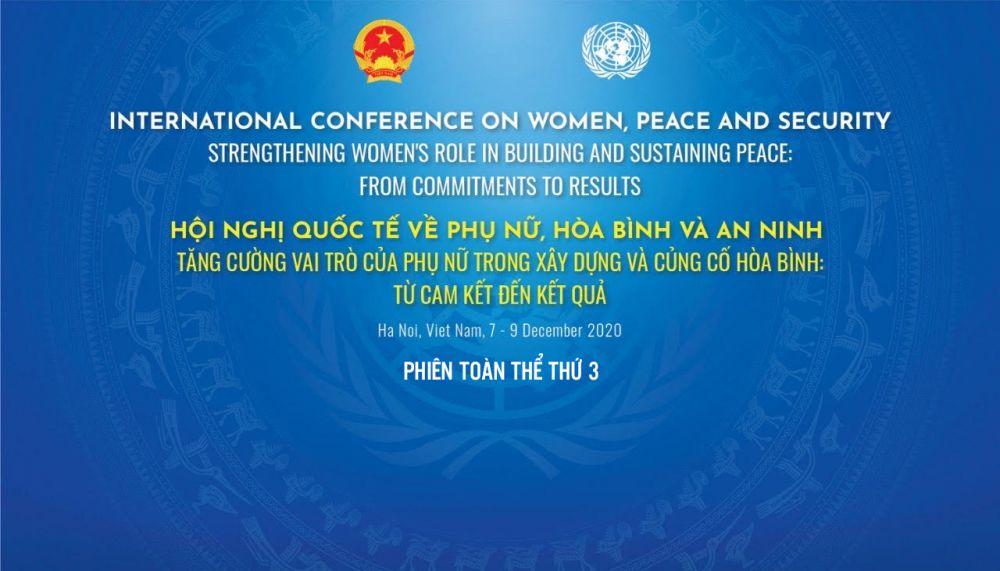 [TRỰC TUYẾN] Hội nghị quốc tế về Phụ nữ, hòa bình và an ninh - Phiên toàn thể 3