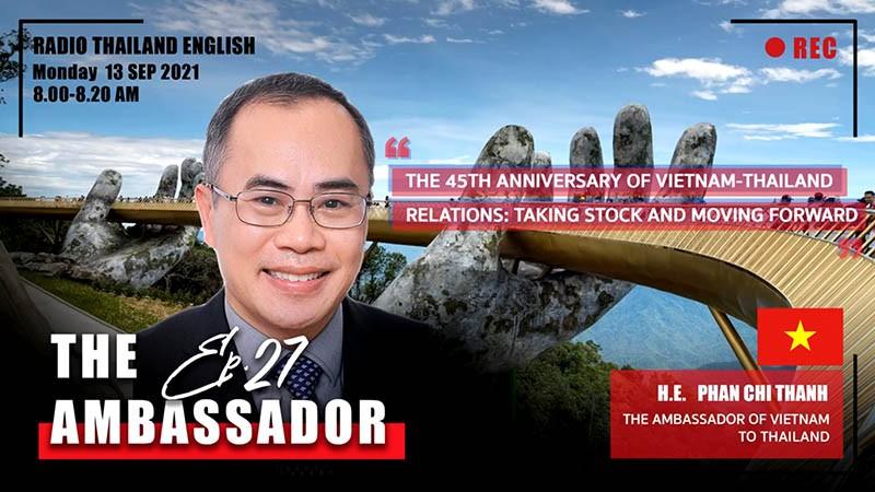 Đại sứ Phan Chí Thành trả lời phỏng vấn Đài Phát thanh Quốc gia Thái Lan nhân kỷ niệm 45 năm quan hệ Việt Nam-Thái Lan.